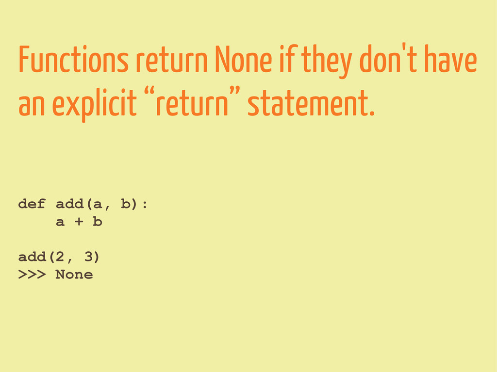 Functions return None if they don't have an exp...