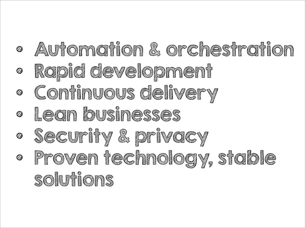 • Automation & orchestration • Rapid developmen...