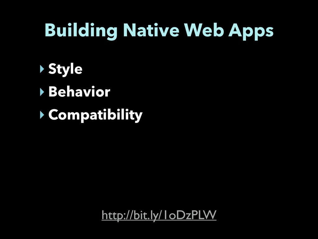 Building Native Web Apps ‣ Style ‣ Behavior ‣ C...