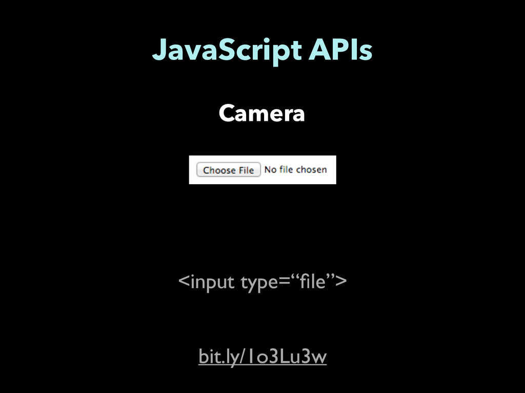 "Camera JavaScript APIs <input type=""file""> bit.l..."