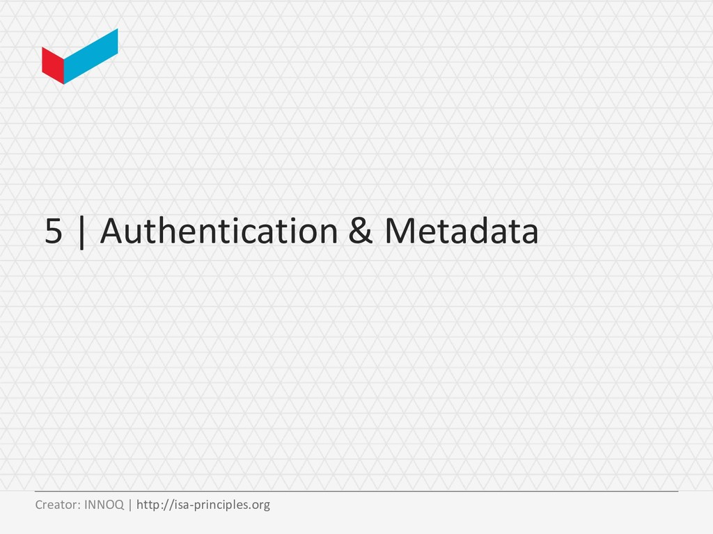 5 | Authentication & Metadata Creator: INNOQ | ...