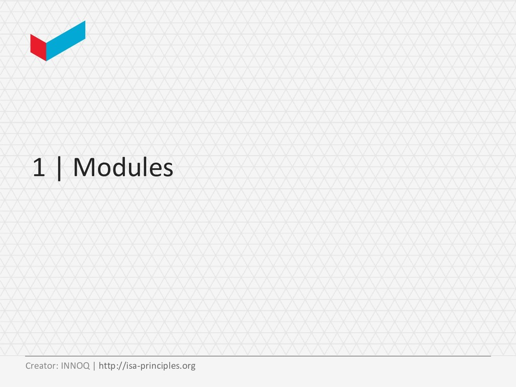 1 | Modules Creator: INNOQ | http://isa-princip...