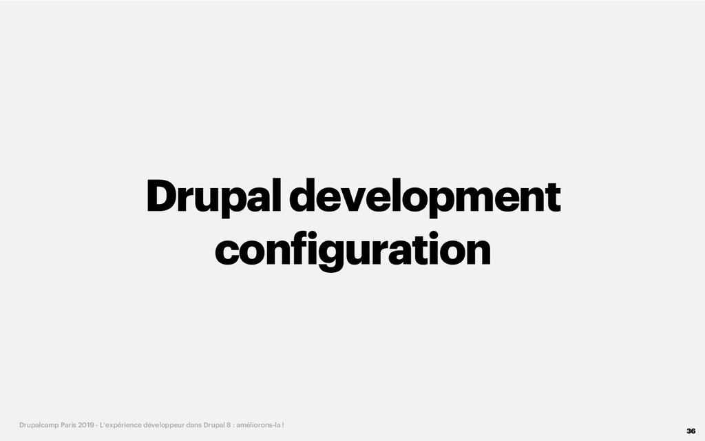 Drupaldevelopment configuration 36 Drupalcamp P...