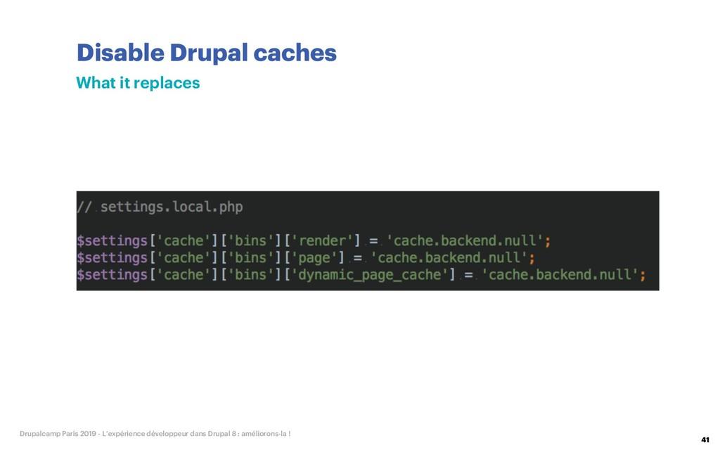 Disable Drupal caches 41 Drupalcamp Paris 2019 ...