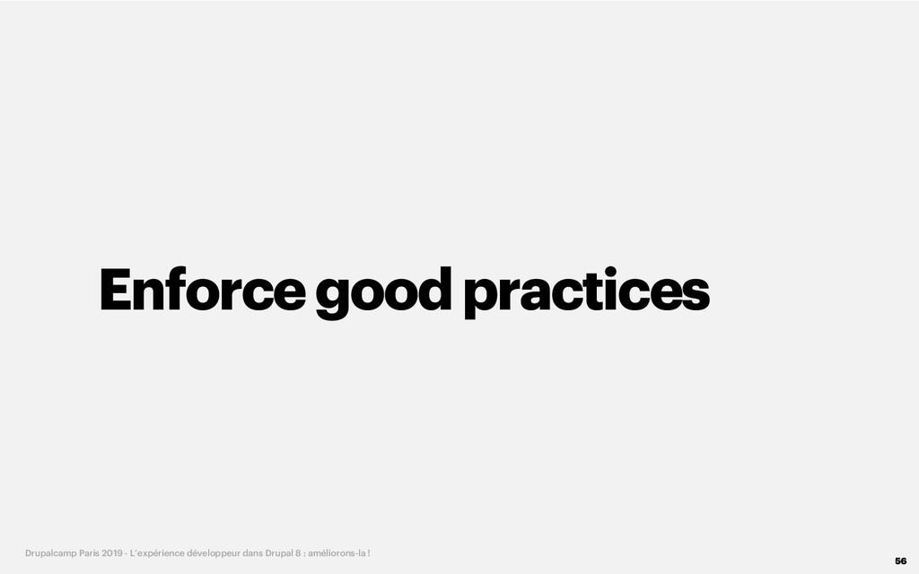 Enforcegood practices 56 Drupalcamp Paris 2019 ...