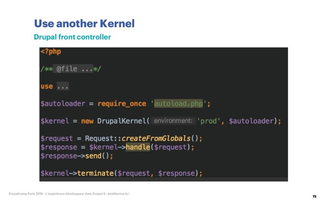 Use another Kernel 72 Drupalcamp Paris 2019 - L...