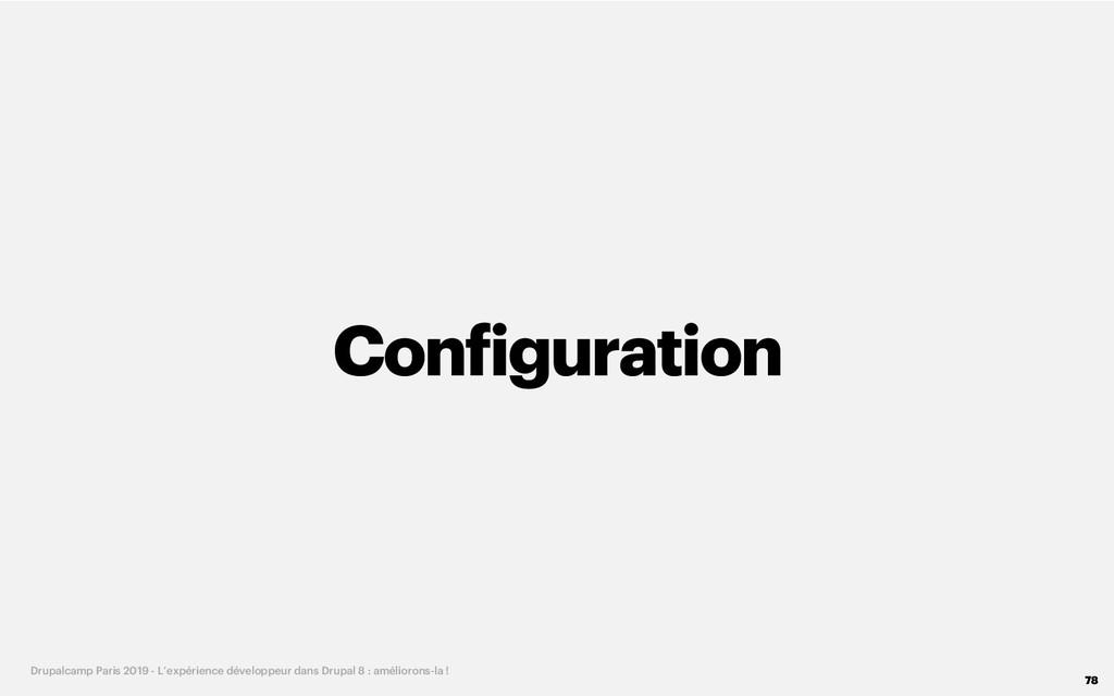 Configuration 78 Drupalcamp Paris 2019 - L'expé...