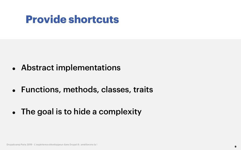 Provide shortcuts 9 Drupalcamp Paris 2019 - L'e...