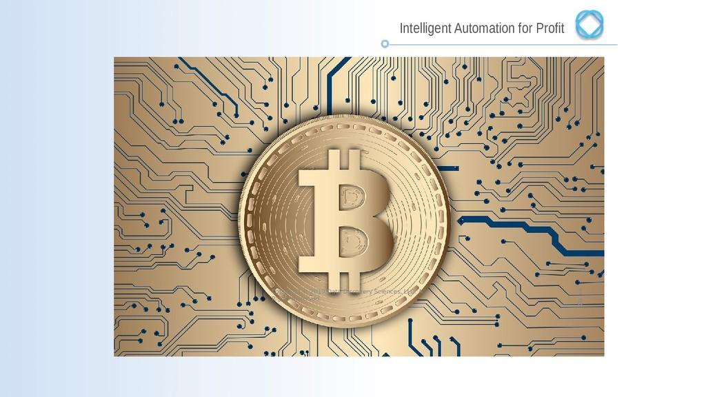 Intelligent Automation for Profit 1 8 Copyright...