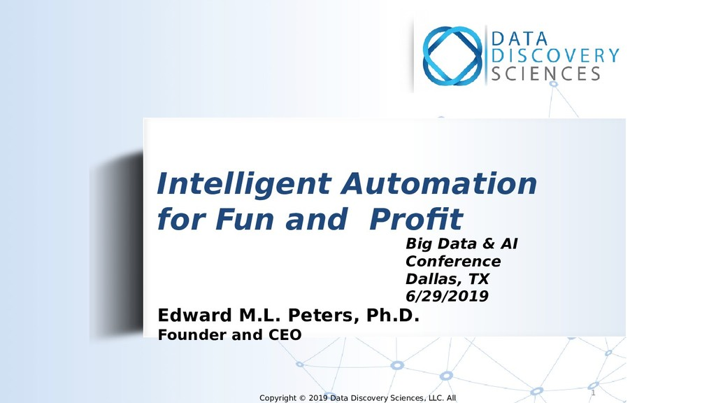 1 Intelligent Automation for Fun and Proft Big ...