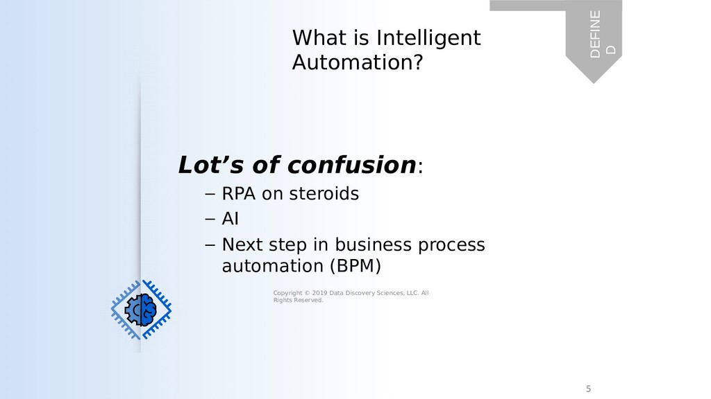 Lot's of confusion: – RPA on steroids – AI – Ne...