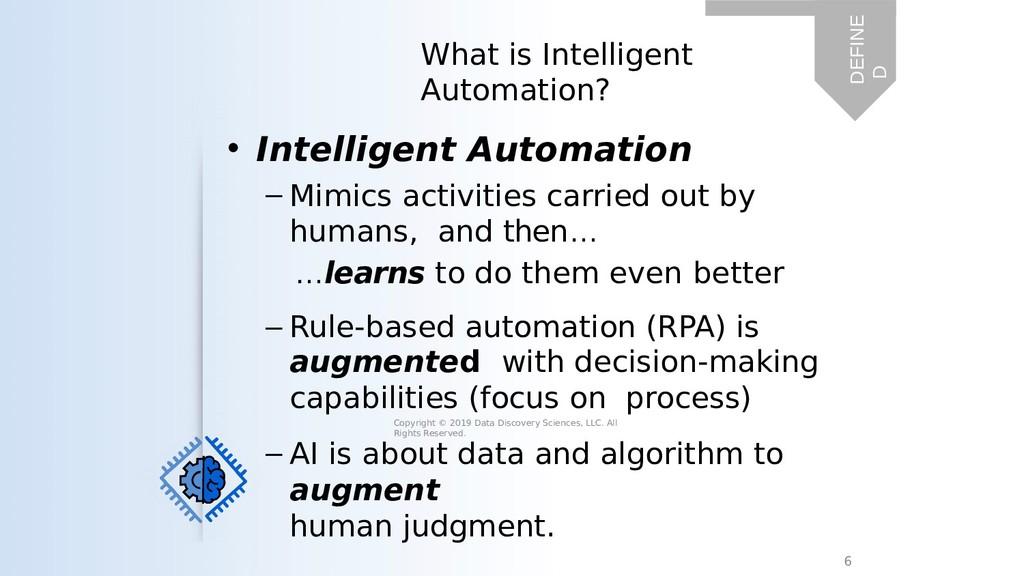 • Intelligent Automation – Mimics activities ca...