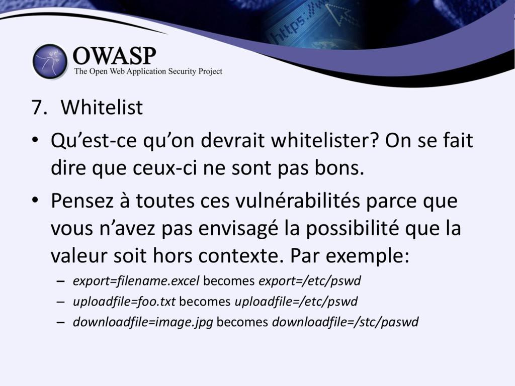 7. Whitelist • Qu'est-ce qu'on devrait whitelis...