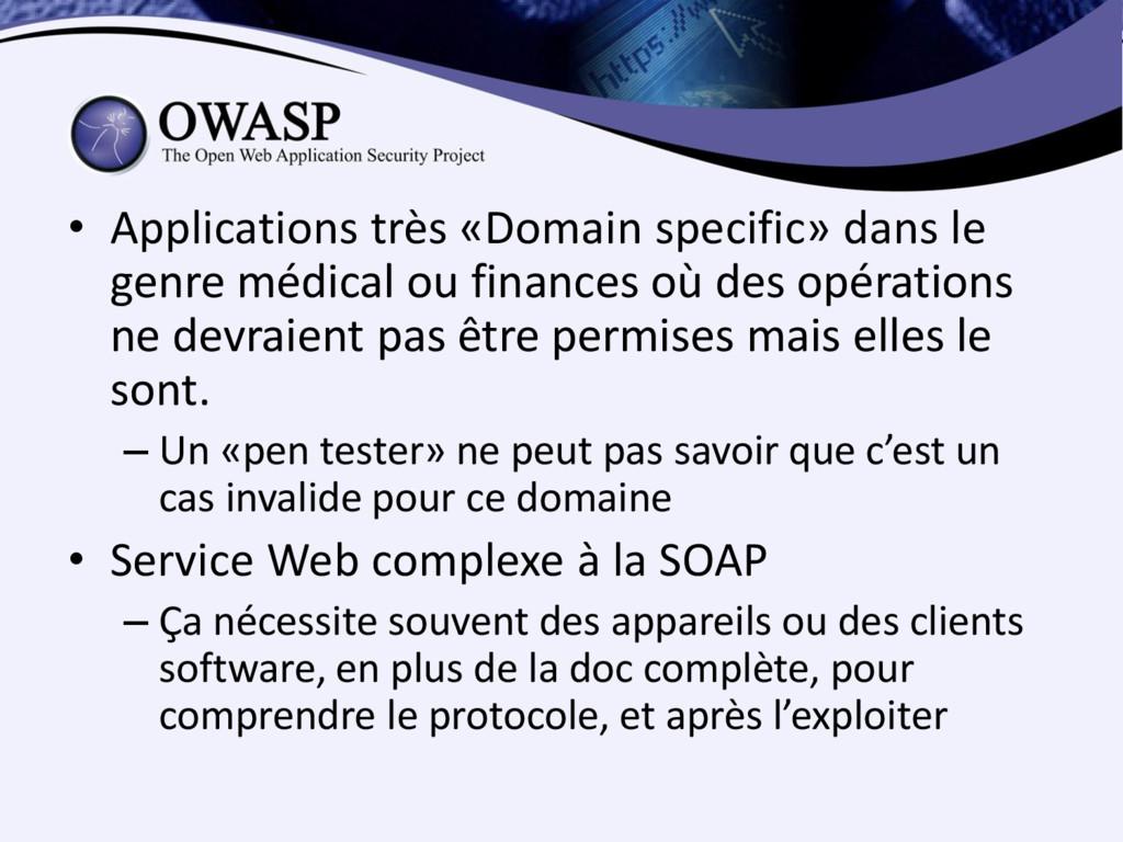 • Applications très «Domain specific» dans le g...