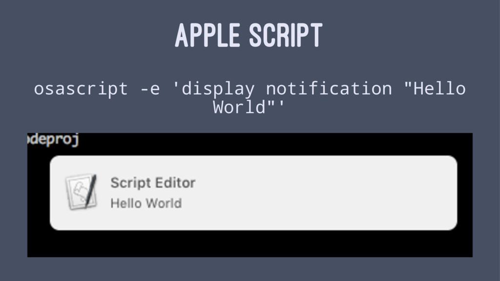 APPLE SCRIPT osascript -e 'display notification...
