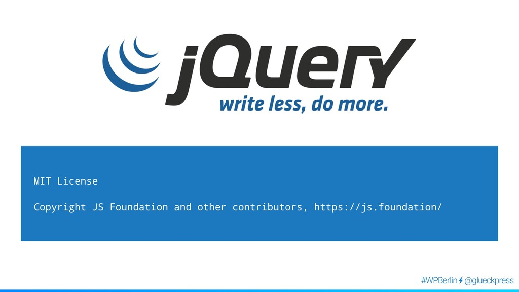 @glueckpress #WPBerlin MIT License Copyright JS...
