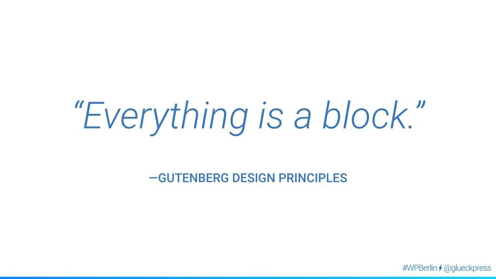 "@glueckpress #WPBerlin ""Everything is a block.""..."