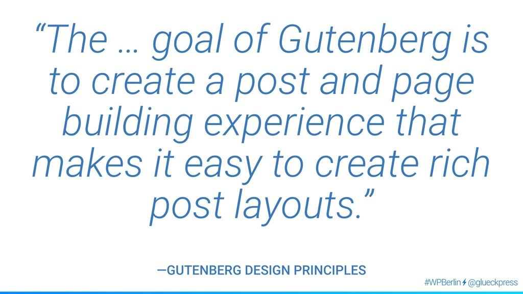 """@glueckpress #WPBerlin """"The … goal of Gutenberg..."""
