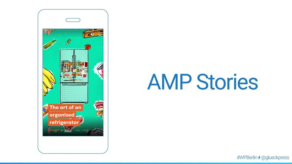 @glueckpress #WPBerlin AMP Stories