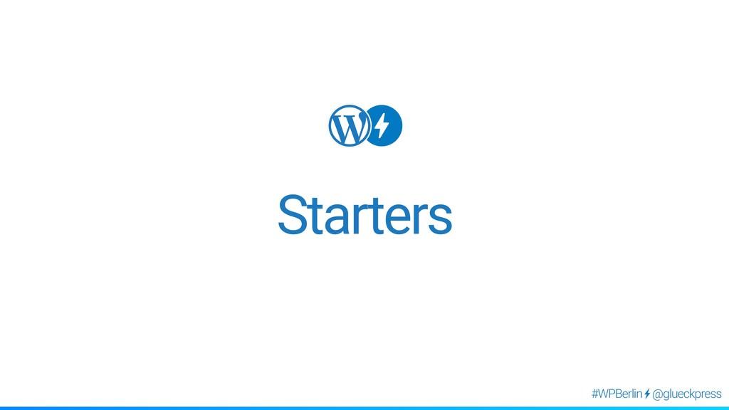 @glueckpress #WPBerlin Starters