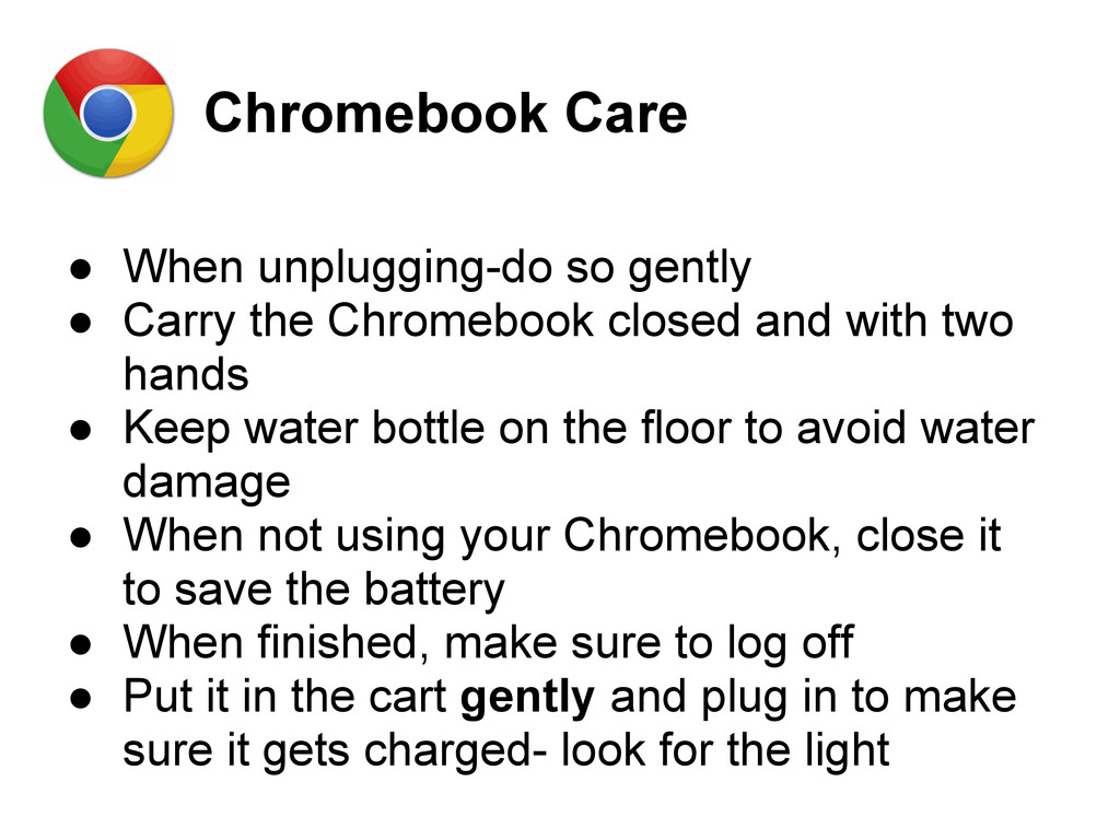 Chromebook Care ● When unplugging-do so gently ...