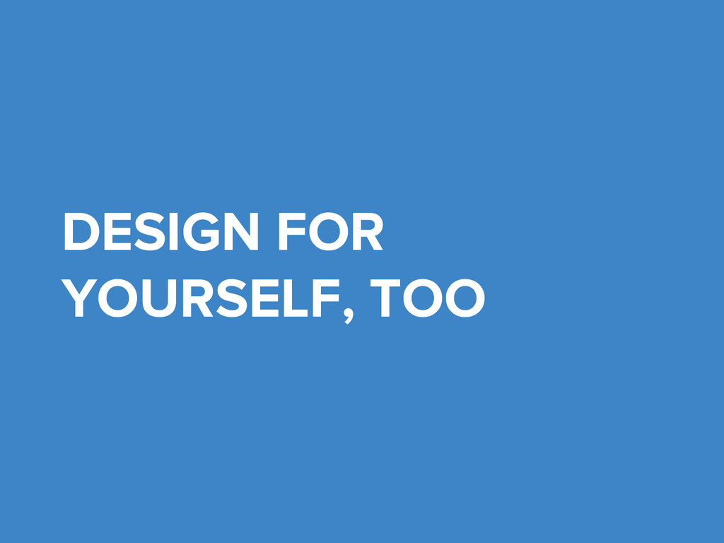 DESIGN FOR YOURSELF, TOO