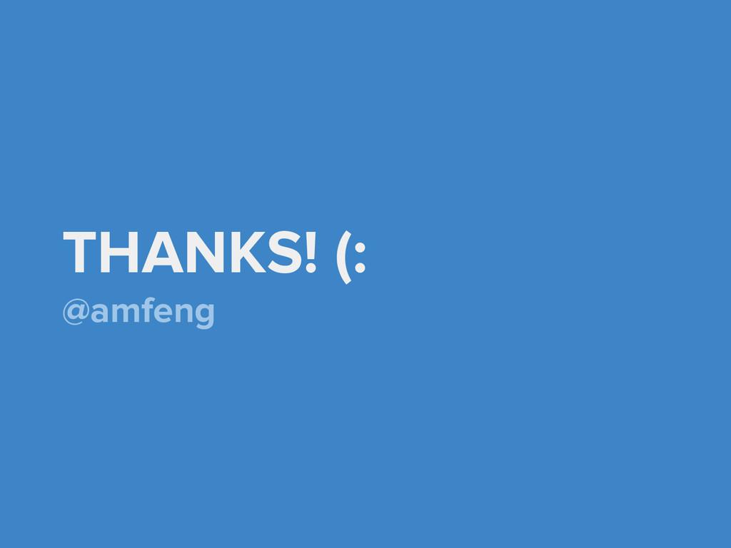 THANKS! (: @amfeng