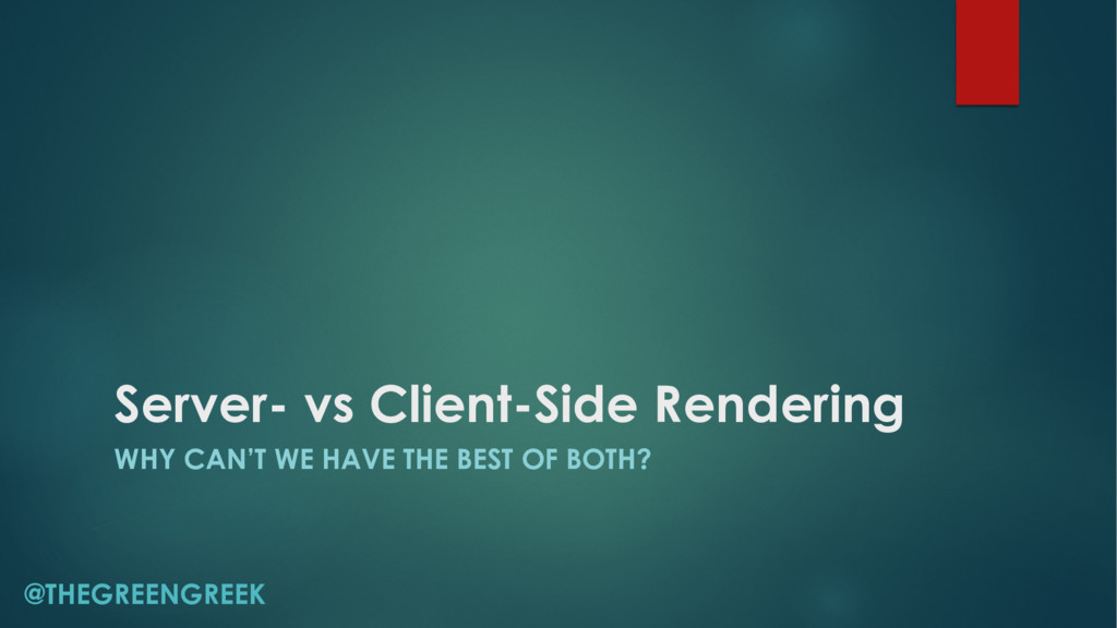 Server- vs Client-Side Rendering WHY CAN'T WE H...