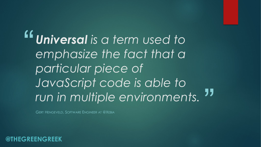 """"""" """" Universal is a term used to emphasize the f..."""
