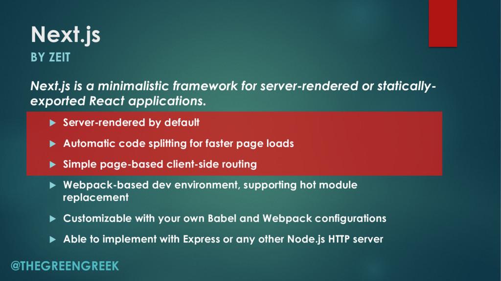 Next.js u Server-rendered by default u Automati...