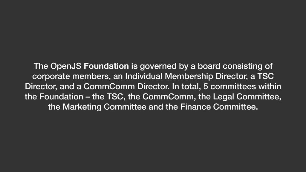 The OpenJS Foundation is governed by a board co...