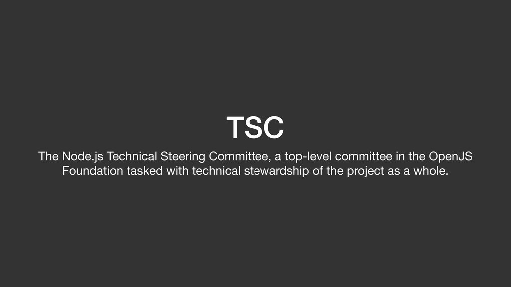 TSC The Node.js Technical Steering Committee, a...