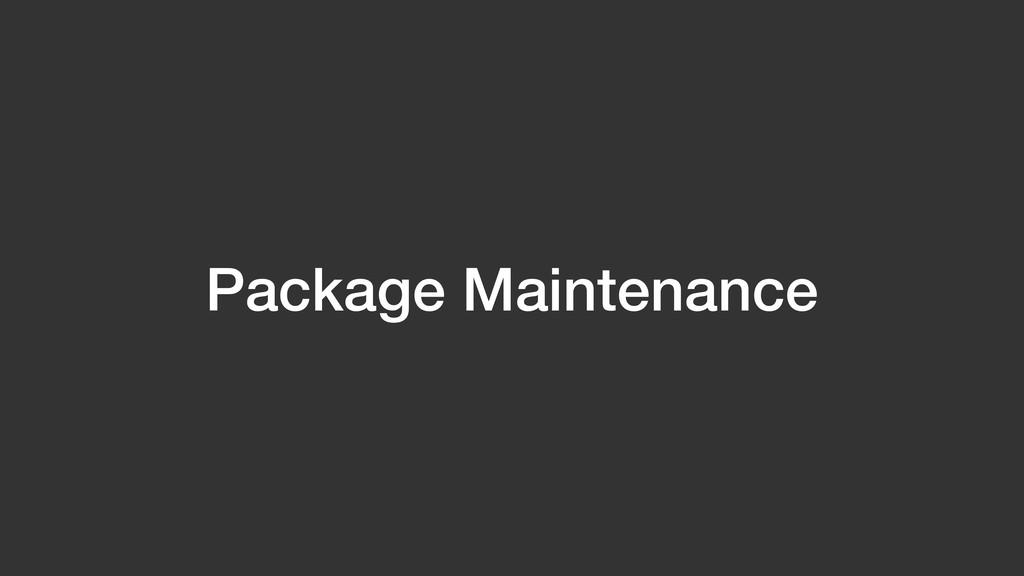 Package Maintenance