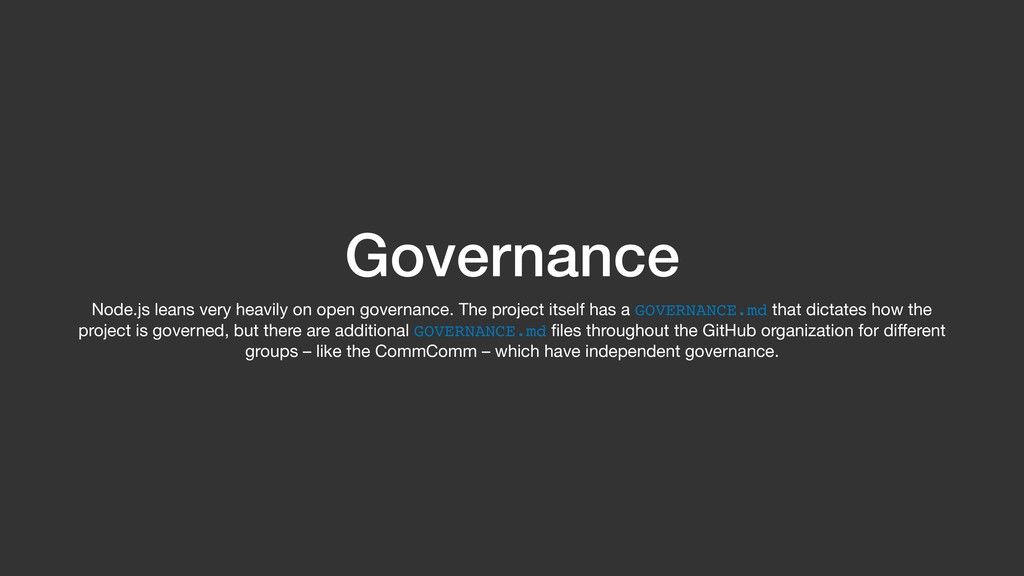 Governance Node.js leans very heavily on open g...