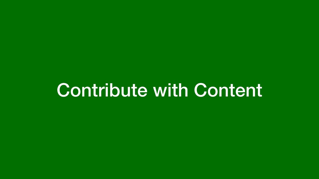 Contribute with Content