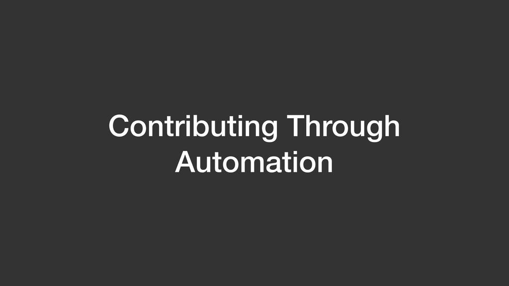 Contributing Through Automation