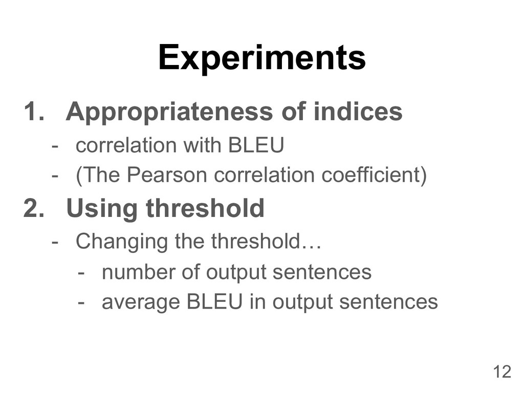Experiments 1. Appropriateness of indices - cor...