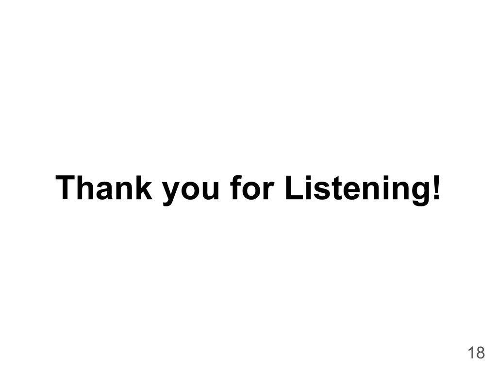 Thank you for Listening! 18