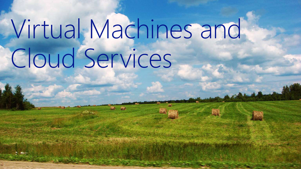 Virtual Machines and Cloud Services
