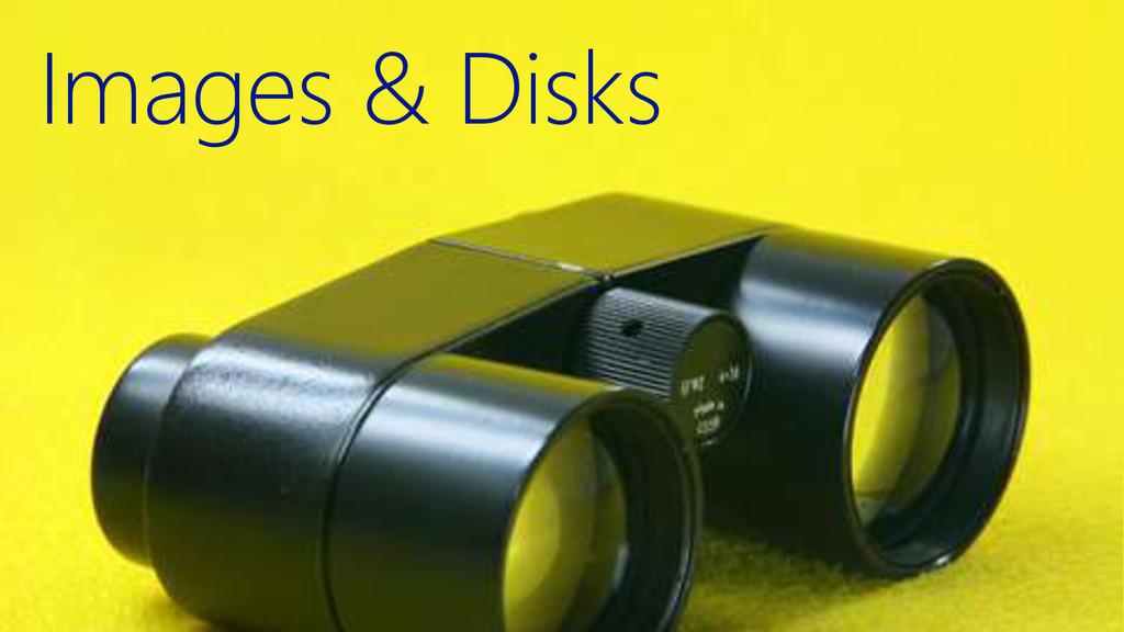 Images & Disks