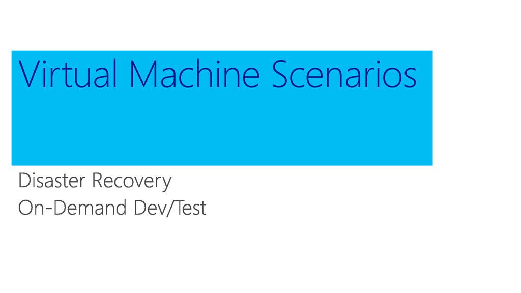 Virtual Machine Scenarios