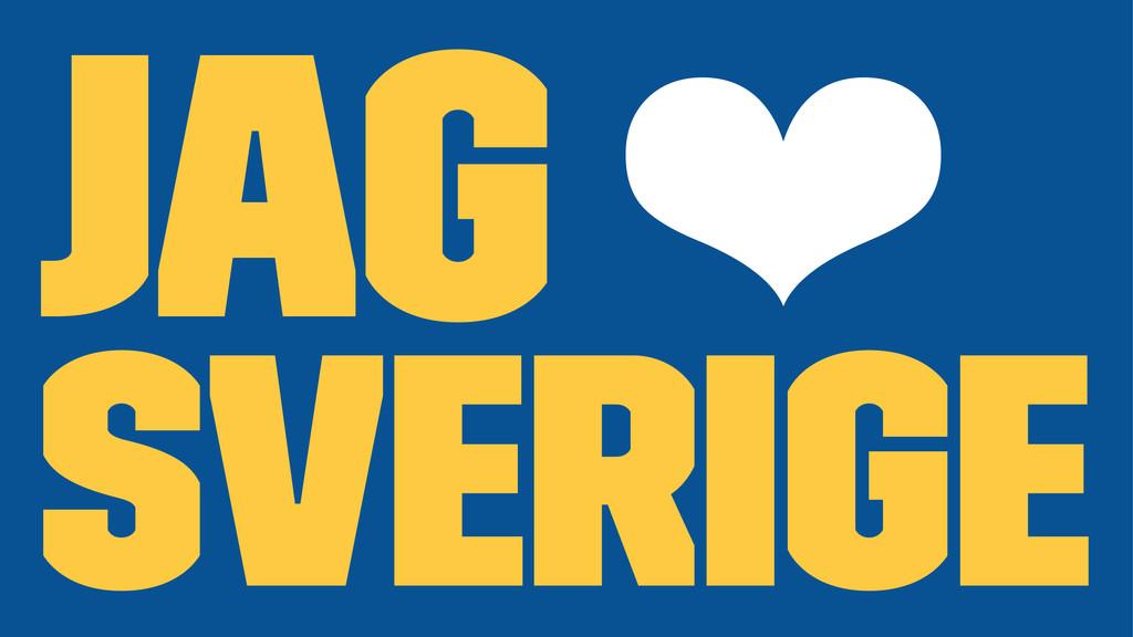 Jag ❤ Sverige