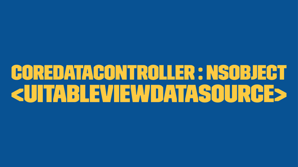 CoreDataController : NSObject <UITableViewDataS...