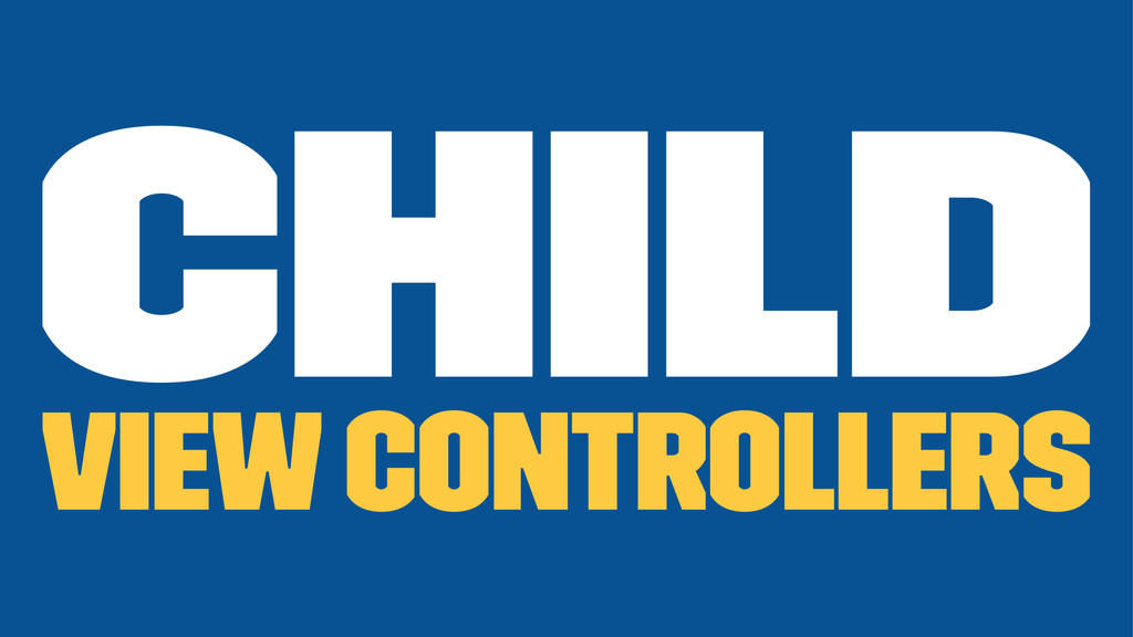 Child View Controllers