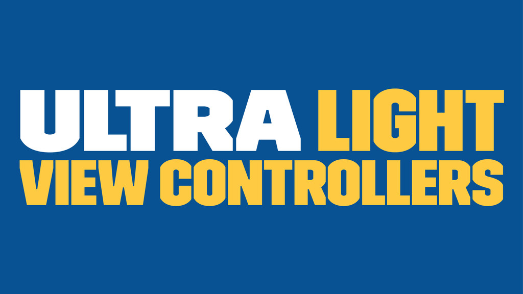 ultra light View Controllers