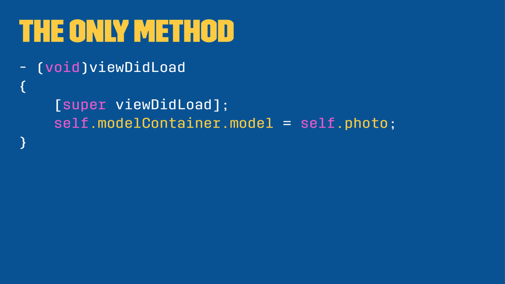 The only method - (void)viewDidLoad { [super vi...