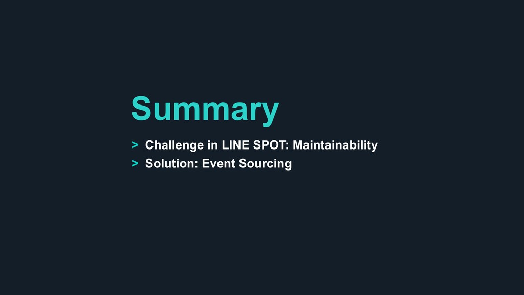 Summary > Challenge in LINE SPOT: Maintainabili...