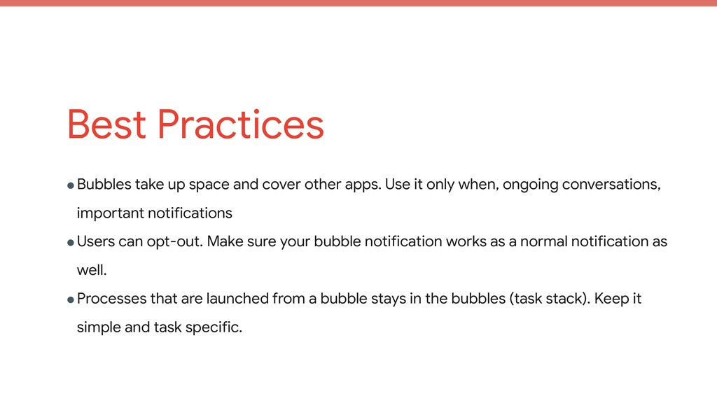 Best Practices !Bubbles take up space and cover...