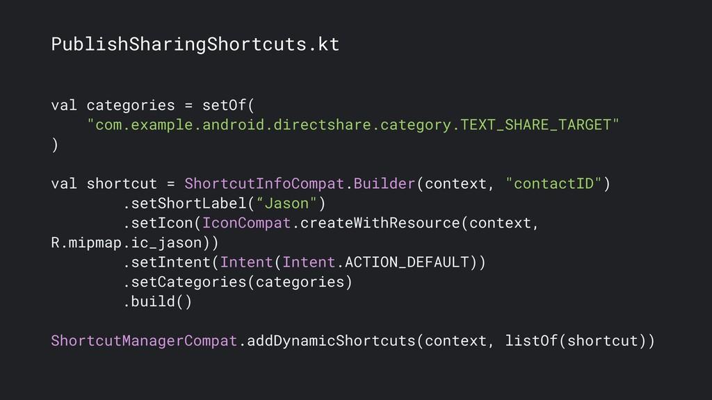PublishSharingShortcuts.kt val categories = set...