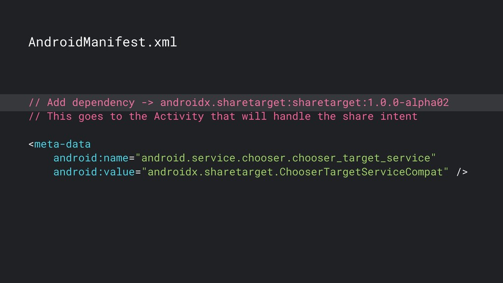 AndroidManifest.xml // Add dependency -> androi...